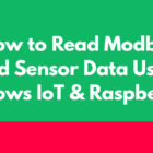 How To Read Modbus and Sensor Data Using Raspberry Pi with Windows 10 IoT Core