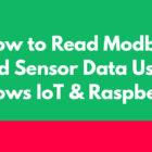 How To Read Modbus and Sensor Data Using Raspberry Pi with Windows 10 IoT Core