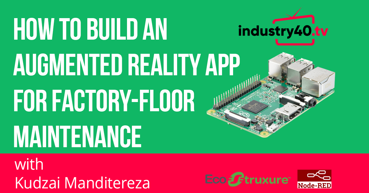 How To Build an Augmented Reality App For Factory Floor Maintenance