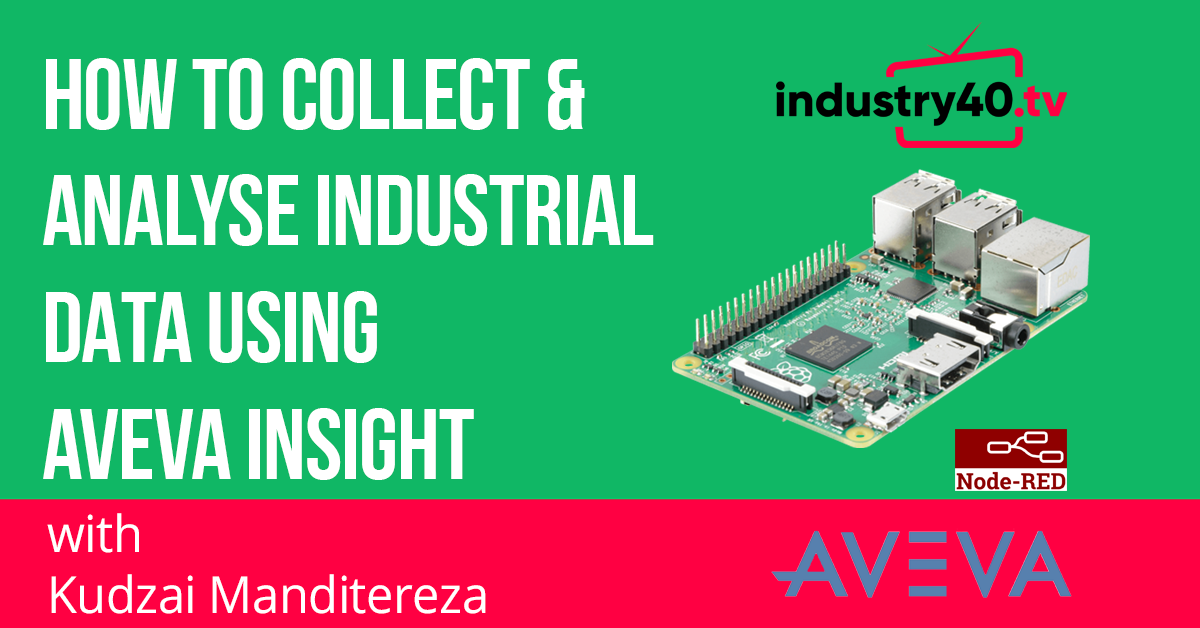 How To Collect and Analyse Industrial Data Using Node-Red & Aveva Insight