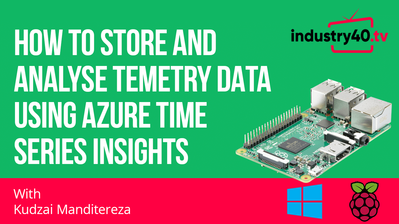 How to Store and Analyse Telemetry Data Using Azure Time Series Insights