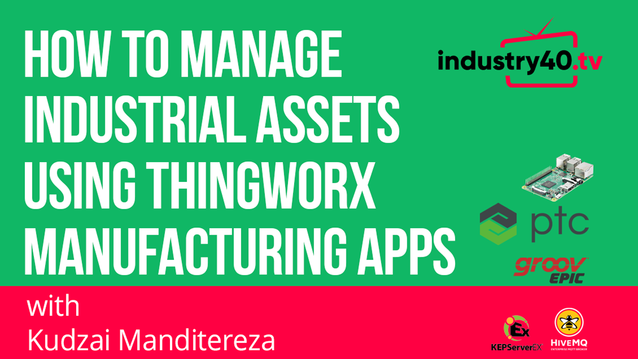 How To Manage Industrial Assets Using Thingworx Manufacturing Apps